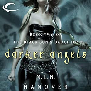 Darker Angels: Book Two of the Black Sun's Daughter | [M.L.N. Hanover]