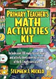 img - for Primary Teacher's Math Activites Kit: Includes over 100 Ready-To-Use Lessons and Activity Sheets Covering Six Areas of the K-3 Math Curriculum by Micklo Stephen J. (2001-11-01) Spiral-bound book / textbook / text book
