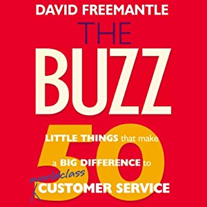 The Buzz: 50 Little Things That Make a Big Difference to Serve Your Customers (Bookbytes Executive Summary) | [David Freemantle]