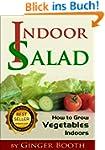 Indoor Salad: How to Grow Vegetables...