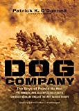 Dog Company: The Boys of Pointe du Hoc -- the Rangers Who Accomplished D-Day's Toughest Mission and Led the Way across Europe