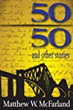 Fifty/Fifty and Other Stories