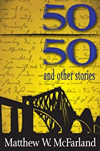 Fifty/fifty And Other Stories by Matthew W. McFarland ebook deal