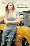 img - for Welcome to Last Chance (A Place to Call Home Book #1): A Novel book / textbook / text book