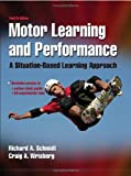Motor learning and performance : a situation-based learning approach /