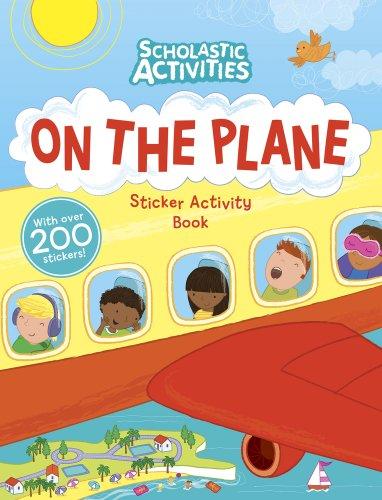 On the Plane Sticker Activity Book (Scholastic Activities)