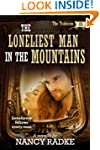 The Loneliest Man in the Mountains, #...