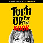 Turn Up for the Book | Julia Franklin