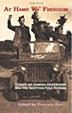 img - for At Hame Wi' Freedom: Essays on Hamish Henderson and the Scottish Folk Revival book / textbook / text book