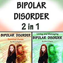Bipolar Disorder: 2 in 1: The Ultimate Guide to Treat and Handle Bipolar Disorder Audiobook by Albert Rogers Narrated by Marques W. Brown