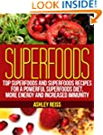Superfoods: Top Superfoods and Superf...