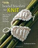Beaded Bracelets to Knit  (Leisure Arts #4786)