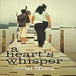 A Heart's Whisper | Chital Mehta
