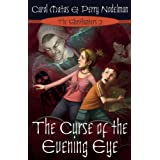 The Curse of the Evening Eyeby Carol Matas
