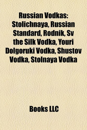 russian-vodkas-stolichnaya-russian-standard-rodnik-sv-the-silk-vodka-youri-dolgoruki-vodka-shustov-v