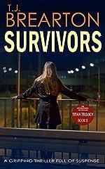 SURVIVORS: a gripping thriller full of suspense (Titan Trilogy Crime Thriller Mystery Series Book 2)