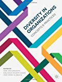 Diversity in Organizations: Concepts and Practices