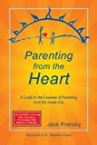 img - for Parenting from the Heart: A Guide to the Essence of Parenting from the Inside-Out book / textbook / text book