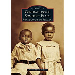 Generations of Somerset Place: From Slavery to Freedom (Images of America)
