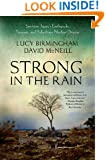 Strong in the Rain: Surviving Japan's Earthquake, Tsunami, and Fukushima Nuclear Disaster