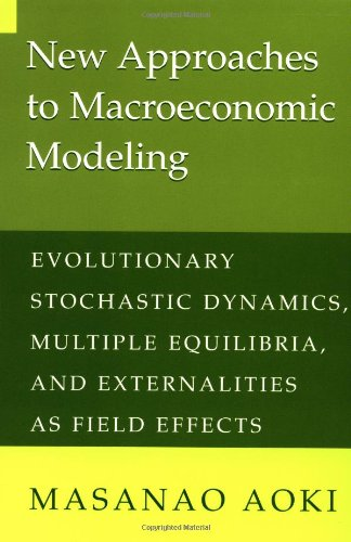 New Approaches to Macroeconomic Modeling: Evolutionary...