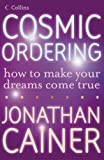 img - for Cosmic Ordering: How to make your dreams come true by Cainer, Jonathan (2011) Paperback book / textbook / text book