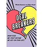 img - for BY Avantario, Michele ( Author ) [{ Deal Breakers: When Does Mr. Right Become Mr. Not-On-Your-Life? By Avantario, Michele ( Author ) Jun - 14- 2005 ( Paperback ) } ] book / textbook / text book