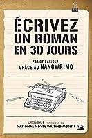 �crivez un roman en 30 jours - Pas de panique, gr�ce au NaNoWriMo