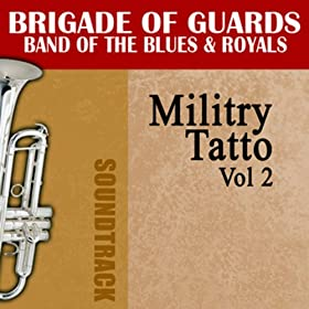 Amazon.com: Militry Tatto, Vol. 2: Brigade Of Guards Band