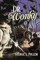 Dr. Wonky (The Bone Fairy) (Volume 1)