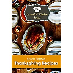 Thanksgiving Recipes (The Essential Kitchen Series Book 115)