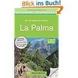 Wanderführer La Palma: Die 40 schönsten Touren zum Wandern auf der Kanarischen Insel, rund um Santa Cruz de La...