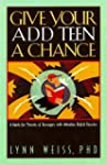 Give Your Add Teen a Chance: A Guide...