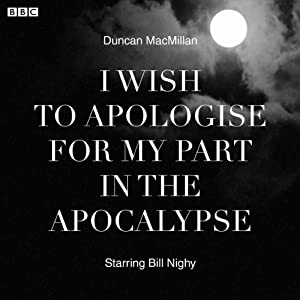 I Wish to Apologise for my Part in the Apocalypse Radio/TV Program