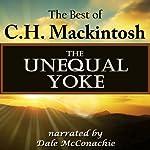 The Unequal Yoke: The Best of C.H. Mackintosh   C.H. Mackintosh