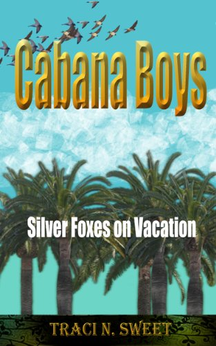 Cabana Boys: Silver Foxes on Vacation (Silver Foxes OnVacation Book 1) PDF