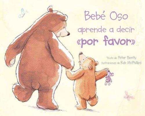 Bebe Oso Aprende A Decir Por Favor (Spanish Edition)
