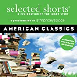 Selected Shorts: American Classics (Selected Shorts: A Celebration of the Short Story)