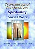 Transpersonal Perspectives on Spirituality in Social Work (Social Thought)