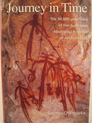 Journey in Time: The 50,000-Year Story of the Australian Aboriginal Rock Art of Arnhem Land PDF Download Free
