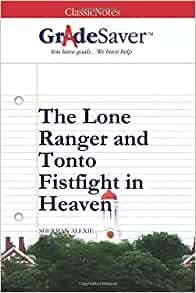 essay fistfight heaven in lone ranger review tonto The lone ranger and tonto fistfight in heaven are a collection of short and interconnected stories it was published in 1993 by sherman alexie.