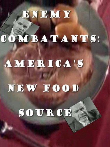 Enemy Combatants: America'S New Food Source