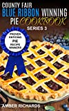 img - for County Fair Blue Ribbon Winning Pie Cookbook: Proven Enticing Pie Recipe Winners (County Fair Blue Ribbon Winning Cookbooks Book 3) book / textbook / text book