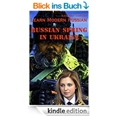 Learn Modern Russian. The Russian Spring in Ukraine (English Edition)
