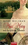 Miss Mary und das geheime Dokument: Roman - Rose Melikan