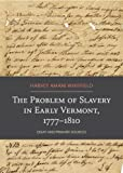 The Problem of Slavery in Early Vermont, 1777-1810