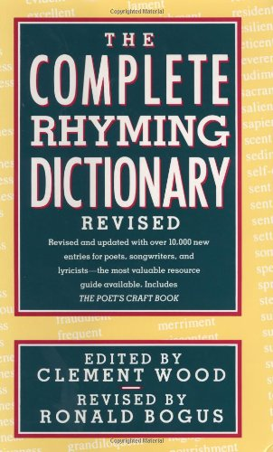 The Complete Rhyming Dictionary Revised: Including the Poet's Craft Book