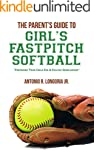 The Parent's Guide to Girl's Fastpitc...