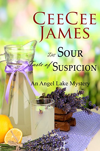 The Sour Taste Of Suspicion An Angel Lake Mystery Walking Calamity Cozy Book 3 By CeeCee James
