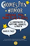 img - for Homespun Humor: Original Puns, Word Plays & Quips: A Compendium of Guffaws, Giggles, & Mirth book / textbook / text book